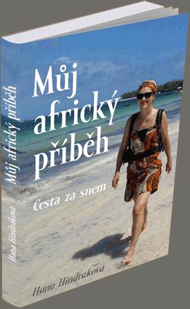 Hana Hindráková: Můj africký příběh
